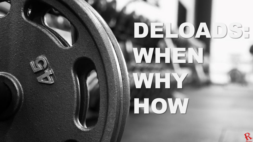 Deload: When/Why/How