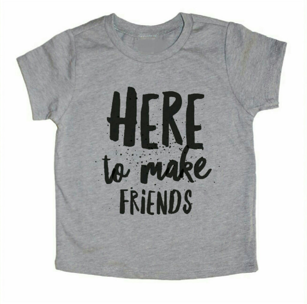 Here To Make Friends tee