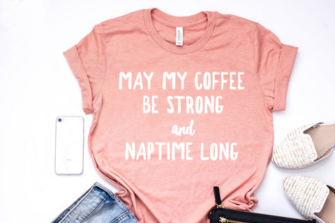 Coffee Strong & Naptime Long