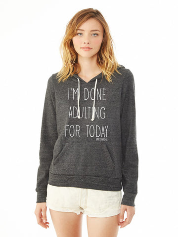 Lightweight Done Adulting Hoodie