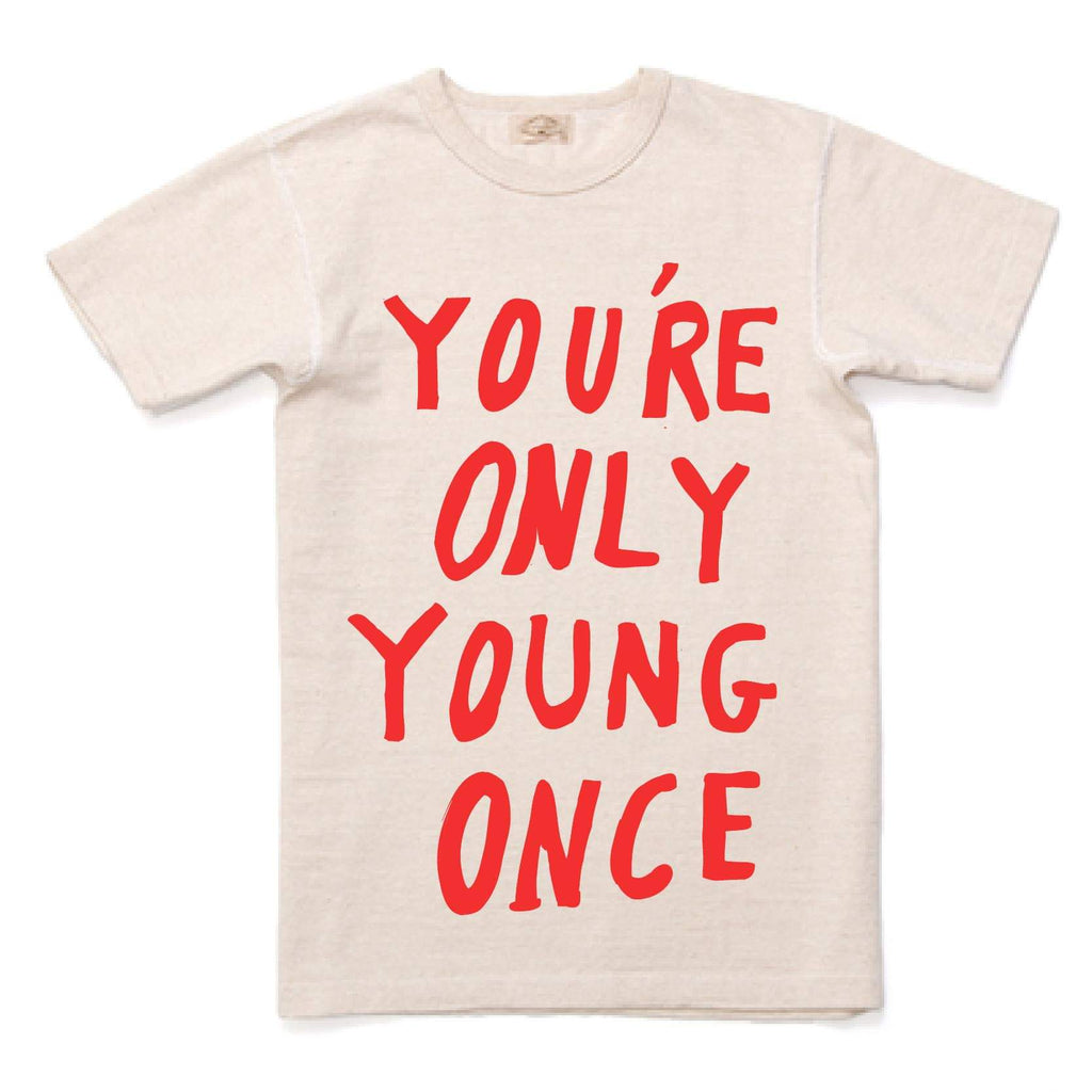 You're only young once TSHIRT