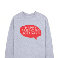 ADULTS Happy FREAKING Holidays Tee or pullover