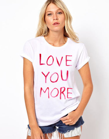 LOVE YOU MORE tshirt