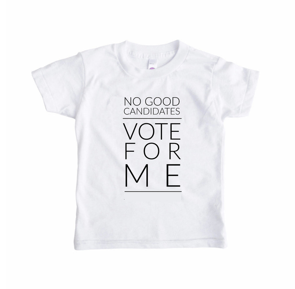 No Good Candidates Kids and Adult Tee