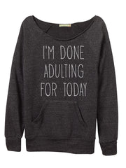 I'm done adulting pocket pullover