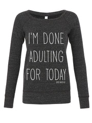 I'm Done Adulting boat neck pullover