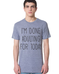 I'M DONE ADULTING TEE