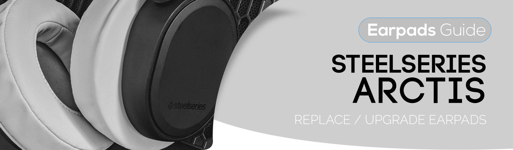 Steelseries Arctis - Best Replacement earpads - so many choices!
