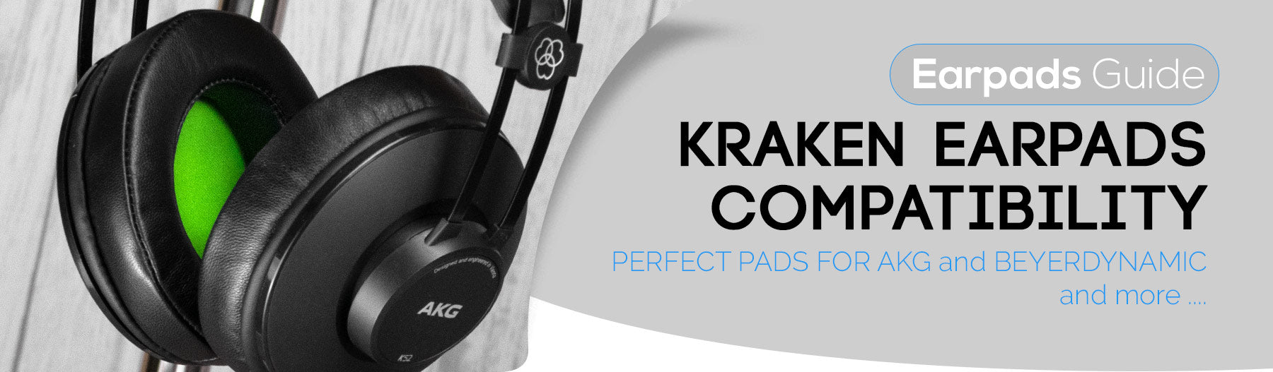 Kraken replacement  ear pads on AKG, Beyerdynamic and more.
