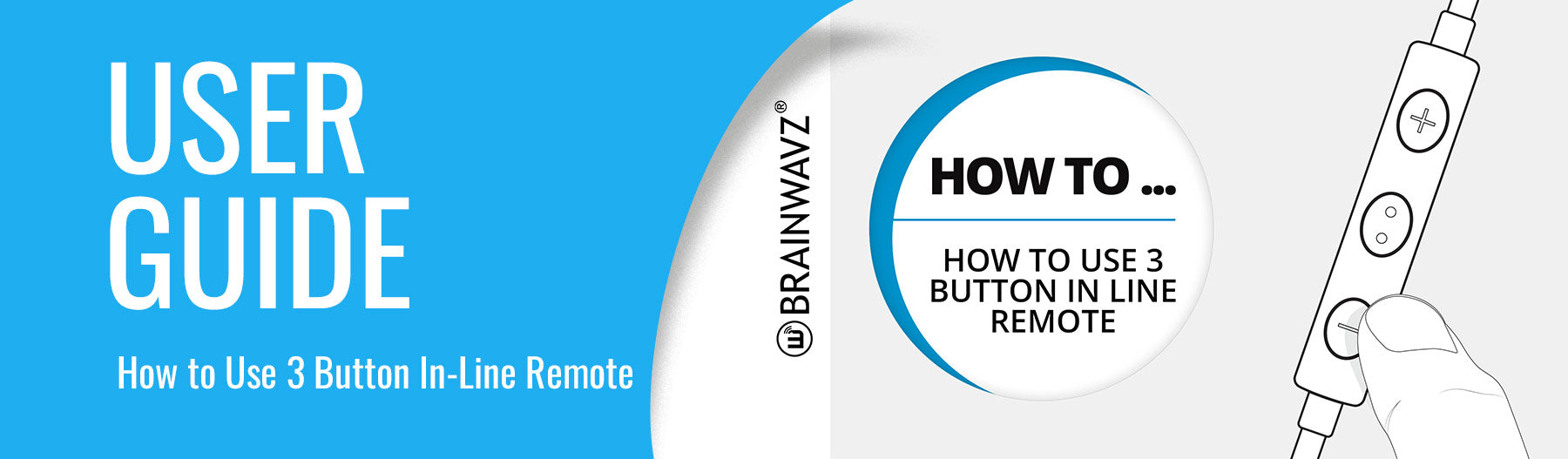 User guide for Brainwavz 3 button remote