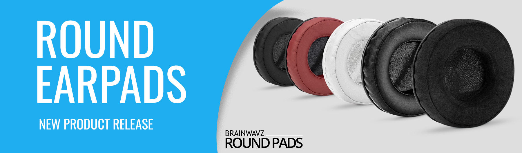 New round headphone earpads from Brainwavz