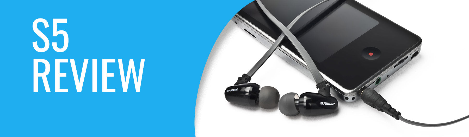 Brainwavz S5 Earphones Review