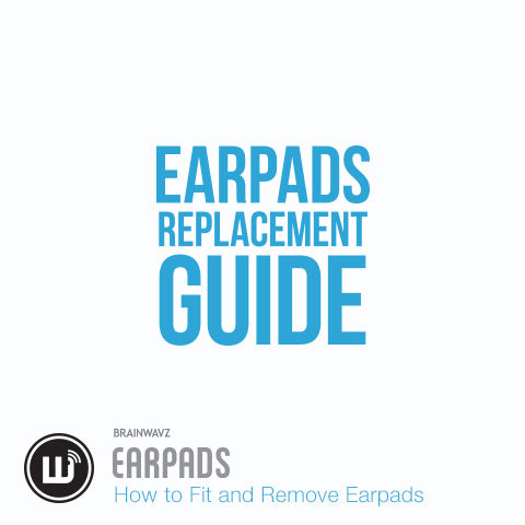 Earpads User Guide