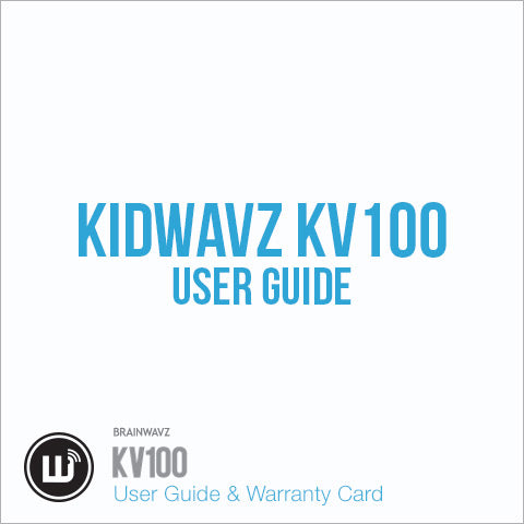 Kidwavz KV100 User Guide