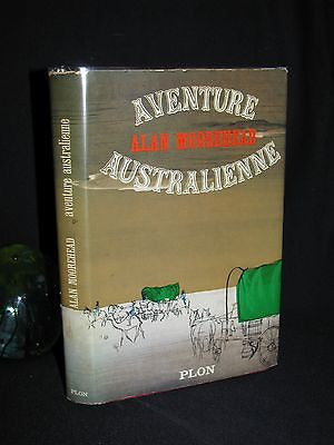 1965  ~ Alan Moorehead  ~  Aventure Australienne ~  FIRST EDITION