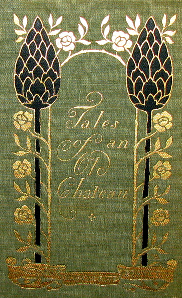 1899 Rare Book - Tales of an Old Chateau illustrated by Helen Maitland Armstrong