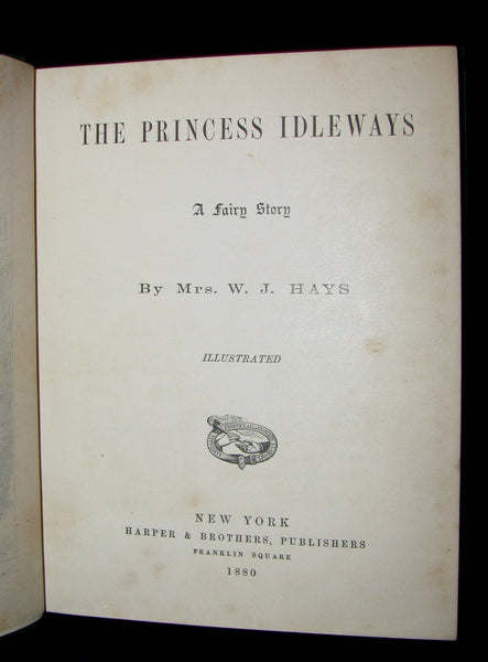 1880 Rare Victorian Book ~ The Princess Idleways a Fairy Story by Mrs. W. J. Hays. Illustrated.