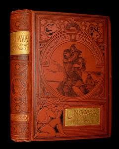 1894 Rare Victorian Book - UNGAVA  A Tale of Esquimau Land by Robert Michael Ballantyne