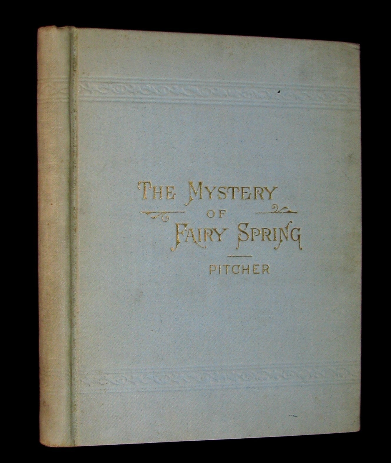1899 Scarce Book - MYSTERY OF FAIRY SPRING -  A Tale of Otsego Lake by James Pitcher