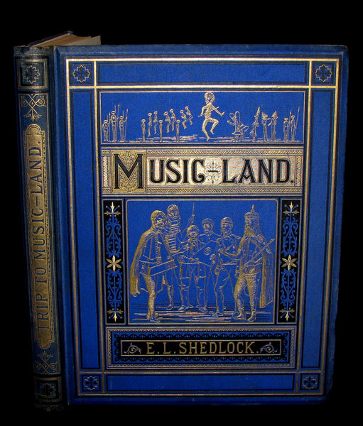 1875 Rare Book - A Trip to Music-Land. A Fairy Tale. An Allegorical Exposition of the Elements of Music.
