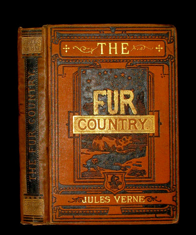 1877 Rare Victorian Book - JULES VERNE - The FUR COUNTRY or Seventy Degrees North Latitude.