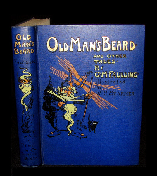 1909 Scarce Book - OLD MAN'S BEARD and Other Fairy Tales by G.M. Faulding. Illustrated by Walter P. Starmer.