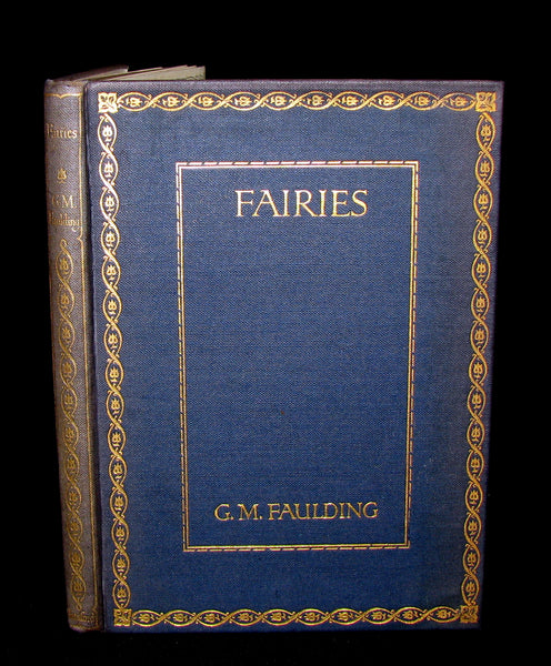 1913 Scarce Book - FAIRIES by G.M. Faulding being A Fellowship Book. 1st Edition.