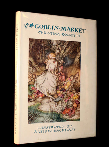 1933 Rare Book - Goblin Market by Christina Rossetti illustrated by Arthur Rackham. 1st US EDITION.