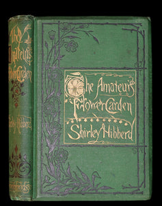 1871 Rare Book - The Amateur's Flower Garden by the famous botanist James Shirley Hibberd. 1stED.