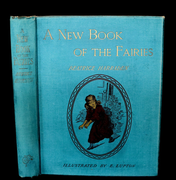 1890 Rare book - A New Book Of The Fairies By Beatrice Harraden illustrated by Edith D. Lupton