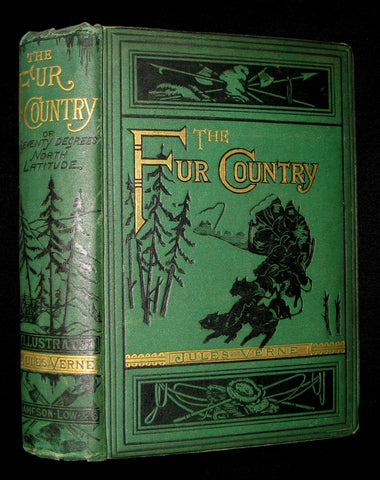 1875 Rare Victorian Book - JULES VERNE - The FUR COUNTRY or Seventy Degrees North Latitude