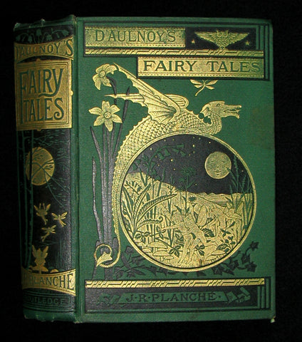 1881 Rare Victorian Book - Fairy Tales by The Countess d'Aulnoy - Translated by J. R. Planché with Illustrations by John Gilbert.