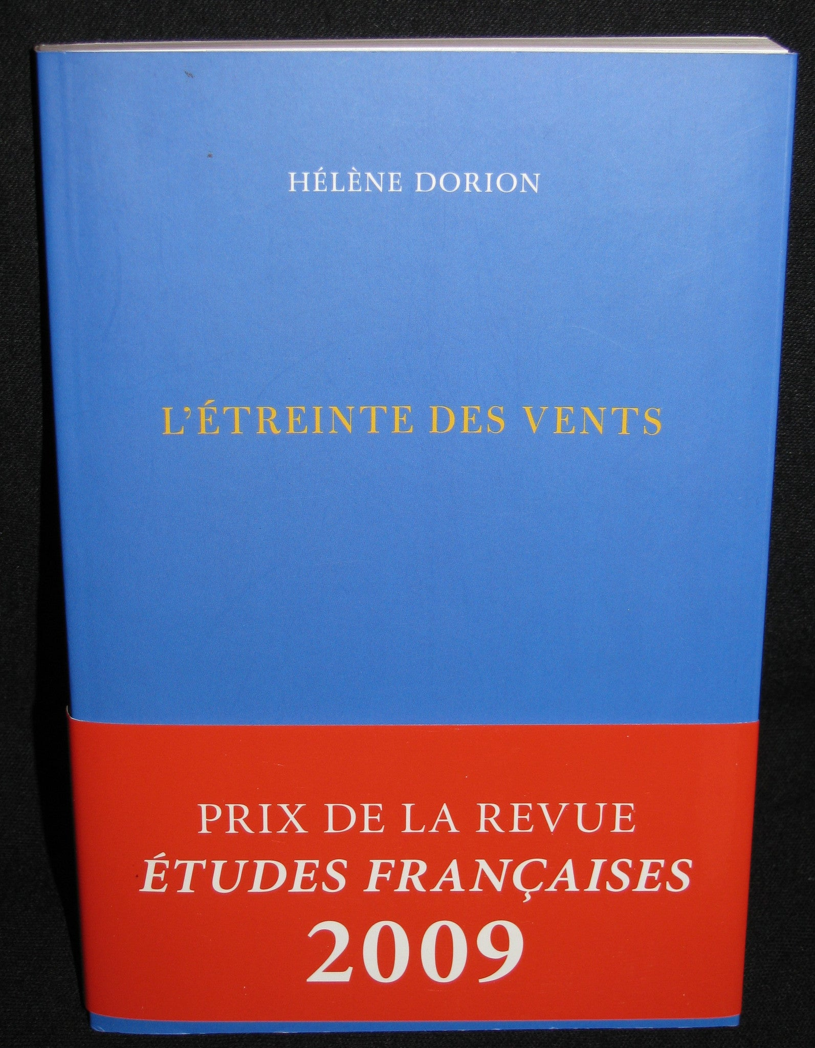 2009 French Poetry Book - L'etreinte des vents - Helene Dorion - First Edition