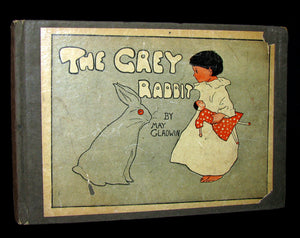 1903 Scarce Book - May Gladwin  - THE GREY RABBIT