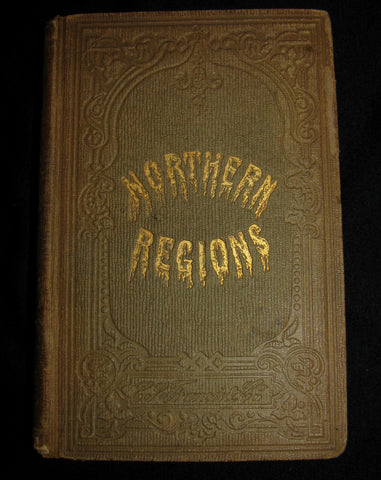 1856 Rare Book - Northern regions, or, Uncle Richard's relation of Captain Parry's voyages for the discovery of a north west passage