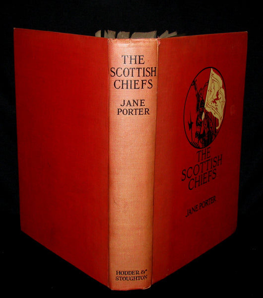 1921 Scarce First UK Edition - The Scottish Chiefs by Jane Porter Illustrated by N. C. Wyeth.