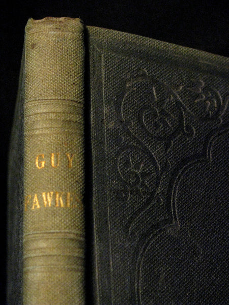 1840 Rare Book -  Guy Fawkes Or, The Gunpowder Treason, A.D. 1605; With a Developement of the Principles of the Conspirators; and an Appendix on the Anonymous Letter