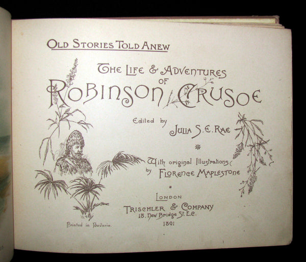 1891 Rare Victorian Book - THE LIFE & ADVENTURES OF ROBINSON CRUSOE illustrated by Florence Maplestone