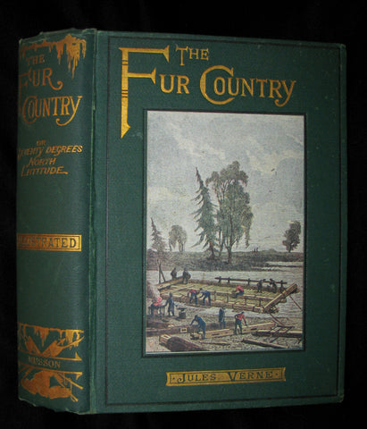 1915 Rare Book - The Fur Country or Seventy Degrees North Latitude by Jules Verne