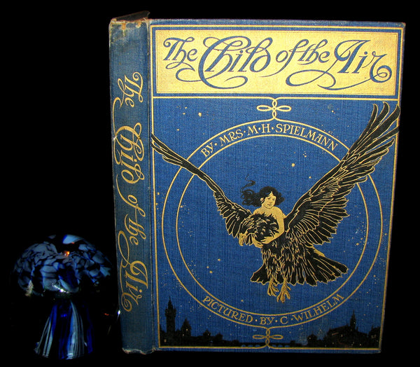 1910 Rare First Edition - The Child of the Air Pictured by C. Wilhelm (William Charles John Pitcher )