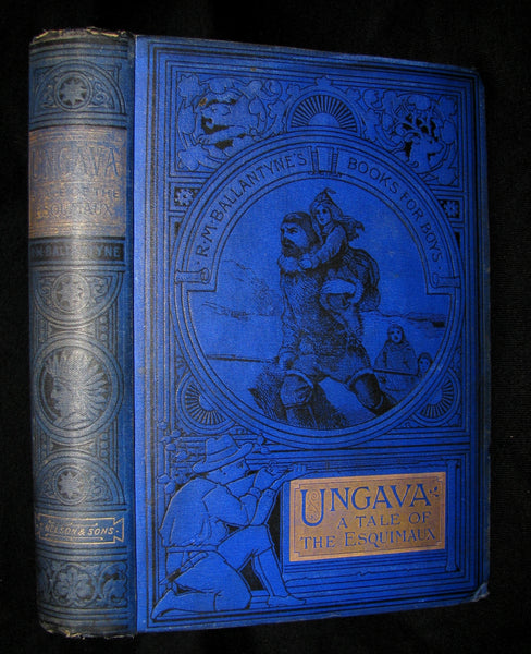 1893 Rare Victorian Book - UNGAVA  A Tale of Esquimau Land by Robert Michael Ballantyne