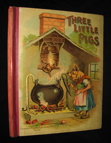 1899 Rare Victorian Book - The Three Little Pigs and other Stories for Children published by Lothrop