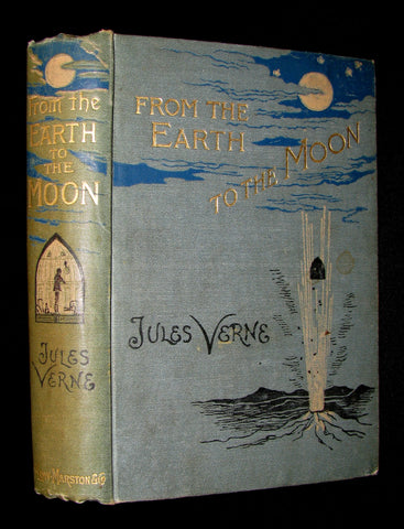 1896 Rare Book - JULES VERNE - From the Earth to the Moon, Direct in 97 hours 20 minutes: and A Trip Round It.