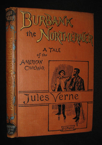 1891 Rare Jules Verne early Edition - BURBANK THE NORTHERNER. A Tale of the American Civil War. Illustrated.