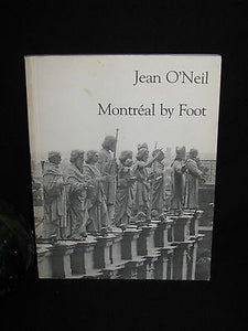 1983 - Jean O'Neil - Montreal by Foot - First Edition