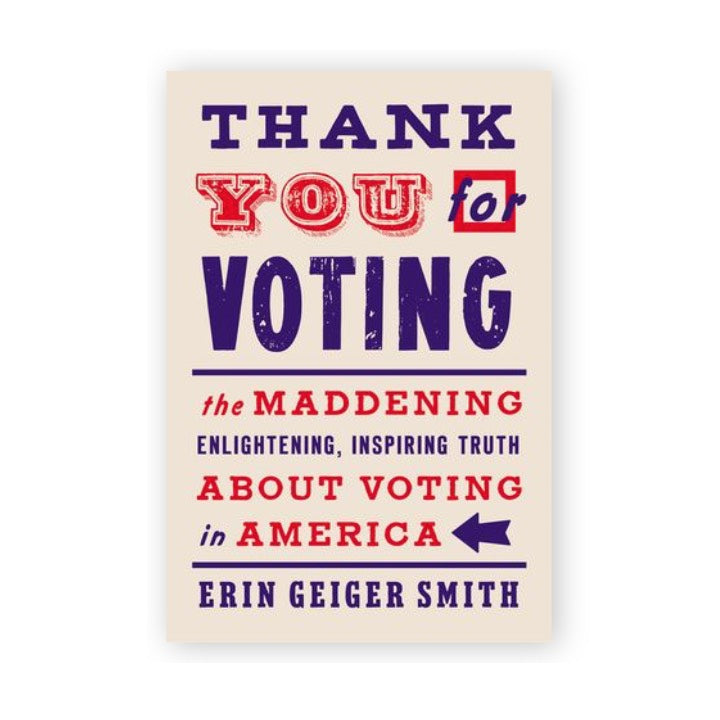 SIGNED Thank You for Voting: The Maddening, Enlightening, Inspiring Truth About Voting in America