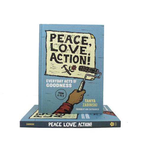 "Cover features an illustration of a hand putting a poster up with words ""Peace, Love, Action!"" on it. Background is gray-blue color."