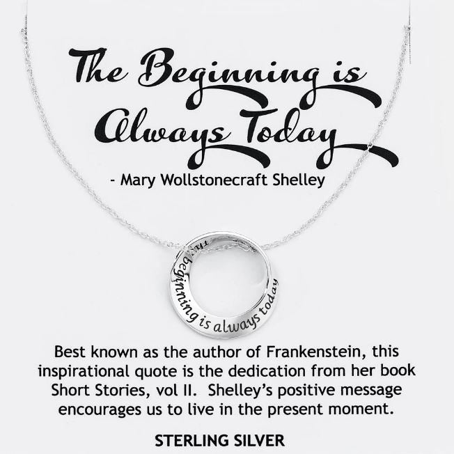 The Beginning Is Always Today Necklace