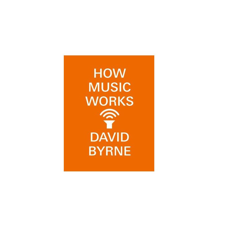 How Music Works by David Byrne - The New York Public Library Shop