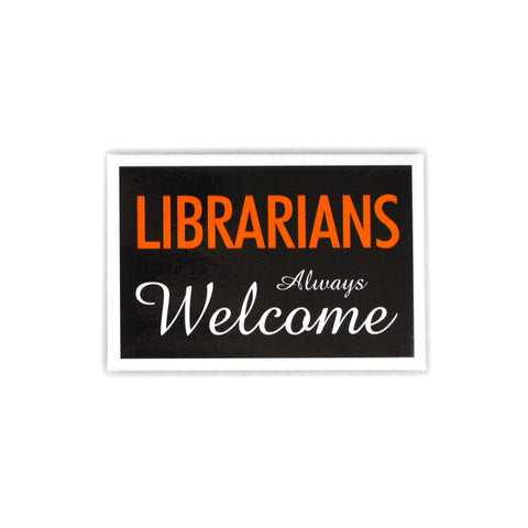 Librarians Always Welcome Magnet